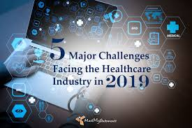 Healthcare Industry Challenges In 2019