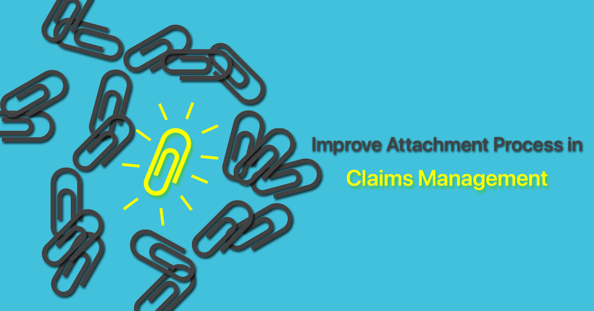 improve-attachment-process-in-claims-management