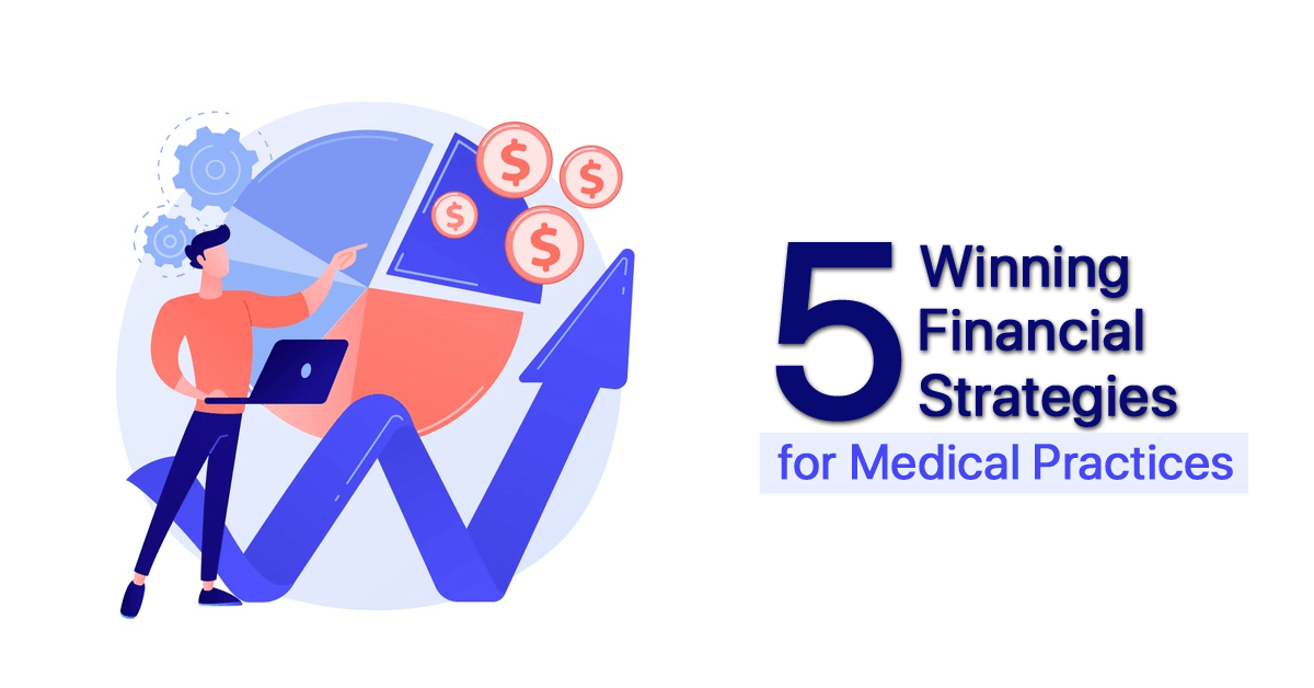 5-winning-financial-strategies-for-medical-practices