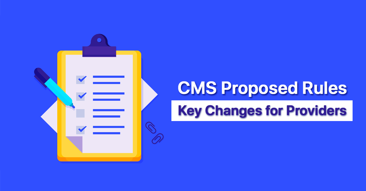 cms-rule-proposals-herald-numerous-key-changes-for-providers