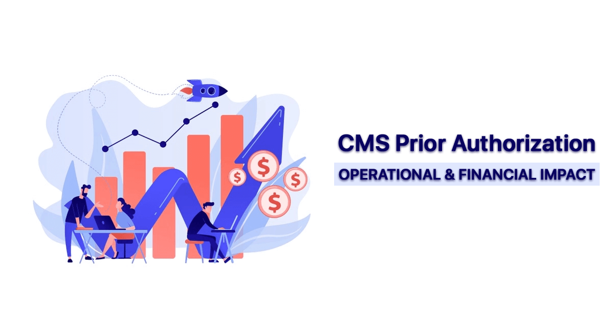 cms-prior-authorization-operational-and-financial-impact