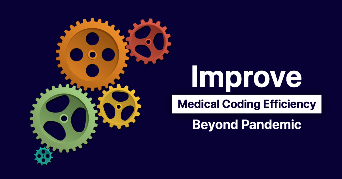 covid-19-workflows-improve-medical-coding-efficiency-beyond-pandemic