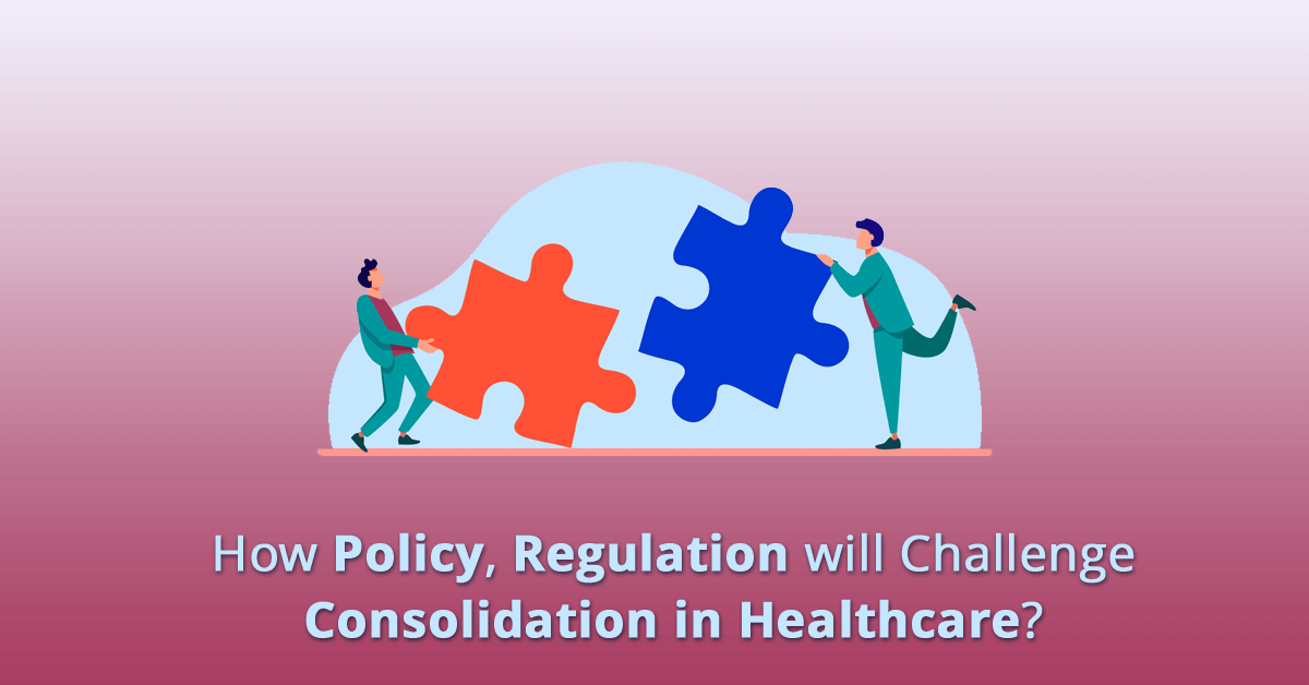 how-policy-regulation-will-challenge-consolidation-in-healthcare