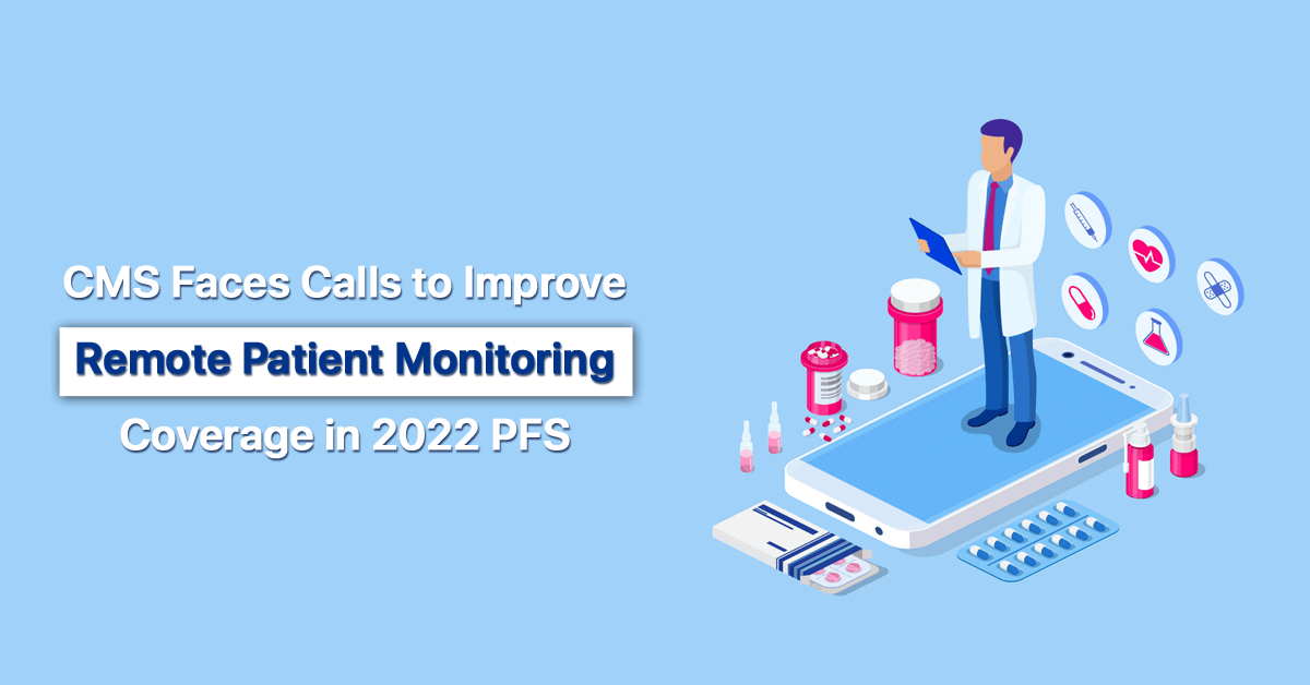 cms-faces-calls-to-improve-remote-patient-monitoring-coverage-in-2022-pfs
