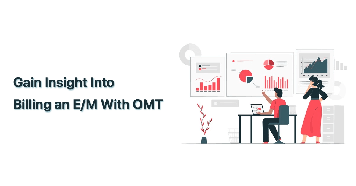 gain-insight-into-billing-an-e-m-with-omt